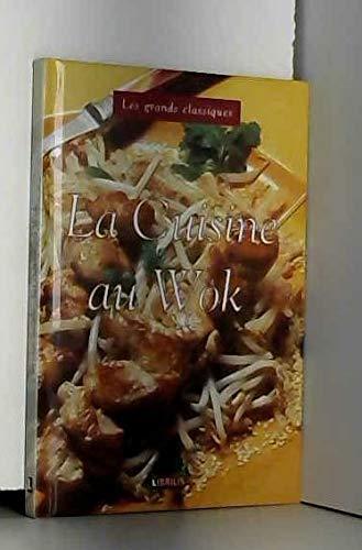 Les Grands Classiques - La Cuisine Au Wok Collectif
