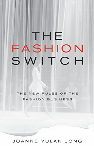 The Fashion Switch: The New Rules of the Fashion Business por Joanne Yulan Jong