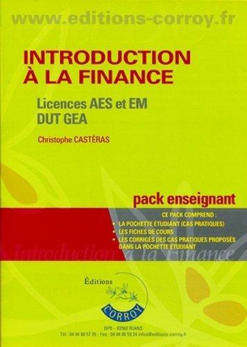 Introduction à la finance - Pack enseignant (pochette) : Licences AES et EM, DUT GEA. Ce pack comprend : la prochette étudiant (cas pratiques), les fiches de cours, les corrigés des cas pratiques prop de Castéras Christophe (5 septembre 2011) Relié