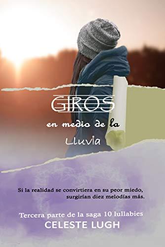 Giros en medio de la lluvia (novela juvenil, romántica) (Saga 10 ...