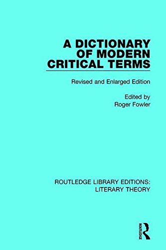 A Dictionary of Modern Critical Terms: Revised and Enlarged Edition (Routledge Library Editions: Literary Theory)