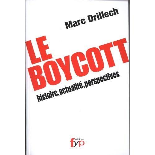 Le Boycott : histoire, actualité, perspectives de Marc Drillech (6 octobre 2011) Broché