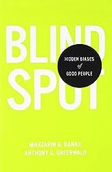 Blindspot: Hidden Biases of Good People by Richard Clarke Cabot Professor of Social Ethics Mahzarin R Banaji (2013-02-12)