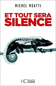 Et tout sera silence par Michel Moatti