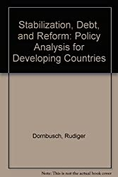 Stabilization, Debt, and Reform: Policy Analysis for Developing Countries