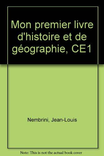 Mon premier livre d'histoire et de géographie, CE1