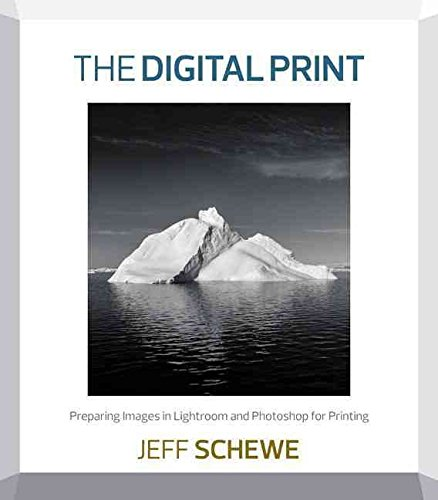 [(The Digital Print : Preparing Images in Lightroom and Photoshop for Printing)] [By (author) Jeff Schewe] published on (August, 2013)