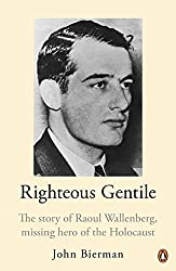 Righteous Gentile: The Story of Raoul Wallenberg, Missing Hero of the Holocaust