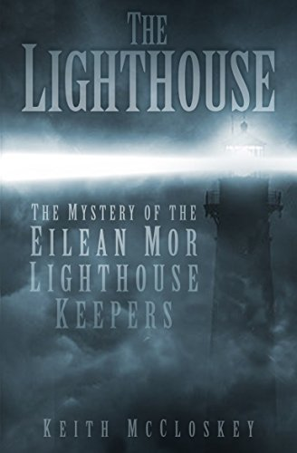The Lighthouse: The Mystery of the Eilean Mor Lighthouse Keepers (English Edition) -