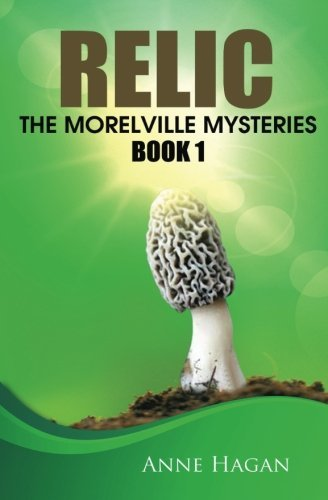 relic-the-morelville-mysteries-book-1-volume-1-by-anne-hagan-2015-05-26