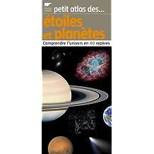 Etoiles et planètes : Comprendre l'univers en 40 repères