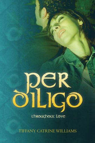 Per Diligo: Throughout Love: Volume 2 (Per Vicis)