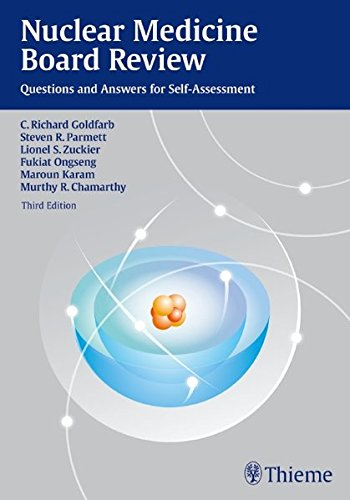 Nuclear Medicine Board Review: Questions and Answers for Self-Assessment por C. Richard Goldfarb