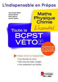 Toute la BCPST-Véto 1re année : Maths, physique, chimie
