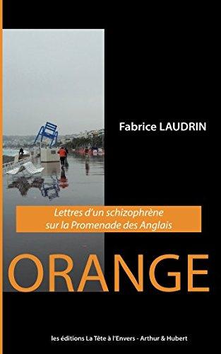 ORANGE: Lettres d'un schizophrène sur la Promenade des Anglais par Fabrice LAUDRIN