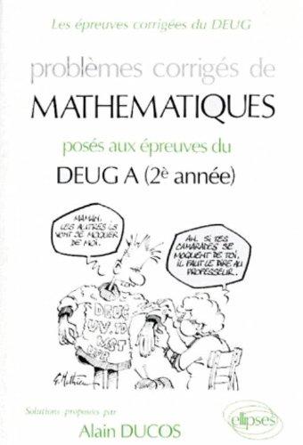 Mathématiques DEUG A 2e année 1990-1991 : Problèmes corrigés