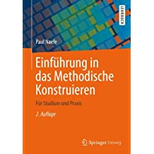 Einführung in das Methodische Konstruieren: Für Studium und Praxis