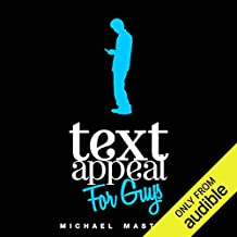 TextAppeal for Guys!: The Ultimate Texting Guide