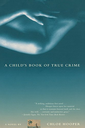 A Child's Book of True Crime: A Novel