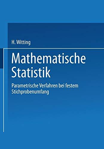 Mathematische Statistik I: Parametrische Verfahren bei festem Stichprobenumfang (German Edition)