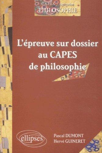L'épreuve sur dossier au CAPES de philosophie by Pascal Dumont (2002-02-13)
