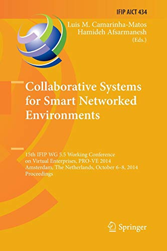 collaborative systems for smart networked environments: 15th ifip wg 5.5 working conference on virtual enterprises, pro-ve 2014, amsterdam, the netherlands, october 6-8, 2014, proceedings