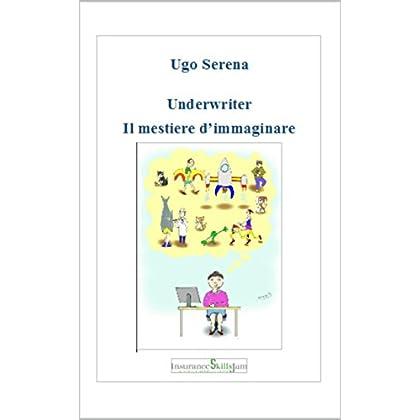 Underwriter: Il Mestiere D' Immaginare