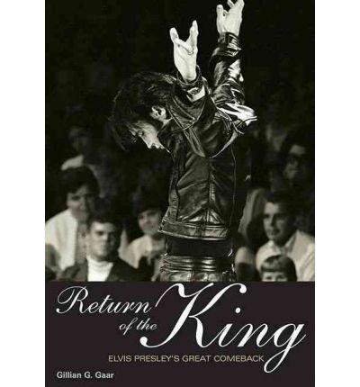 [(Return of the King: Elvis Presley's Great Comeback)] [Author: Gillian G. Gaar] published on (June, 2010)