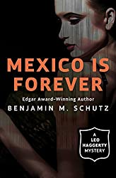 Mexico Is Forever (The Leo Haggerty Mysteries)