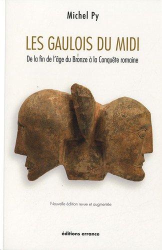 les-gaulois-du-midi-de-la-fin-de-lage-du-bronze-a-la-conquete-romaine