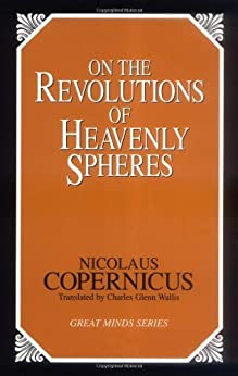 On the Revolutions of Heavenly Spheres (Great Minds Series) von [Copernicus, Nicolaus]