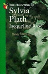 The Haunting Of Sylvia Plath (Virago classic non-fiction) by Jacqueline Rose (1992-04-16)