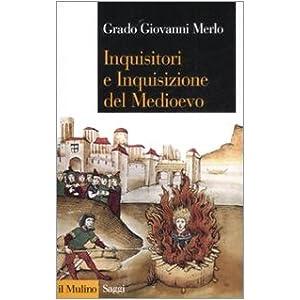 Inquisitori e Inquisizione nel Medioevo