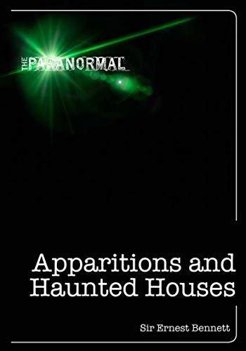 Apparitions and Haunted Houses (The Paranormal) (English Edition)