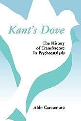 Kant's Dove: The History of Transference in Psychoanalysis by Aldo Carotenuto (1990-10-01)