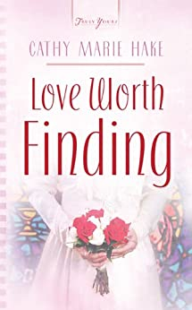 Love Worth Finding (Truly Yours Digital Editions Book 657) by [Hake, Cathy Marie]