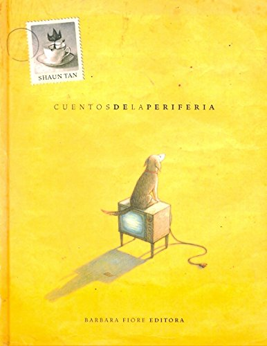Cuentos de la periferia / Tales from Outer Suburbia par SHAUN TAN