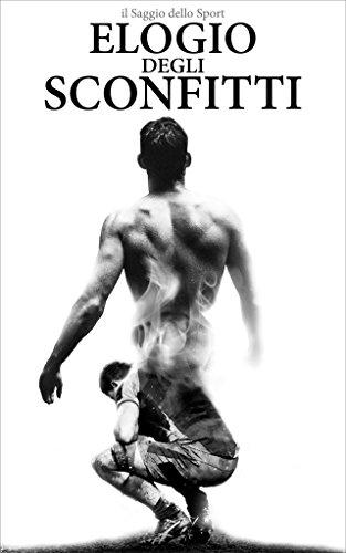Elogio degli sconfitti (Italian Edition)