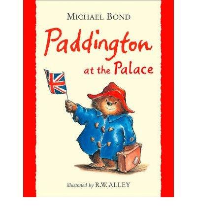 [(Paddington at the Palace)] [Author: Michael Bond] published on (February, 2001)