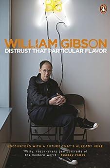 Distrust that Particular Flavor von [Gibson, William]