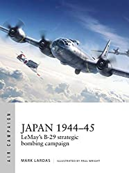 Japan 1944-45: LeMay's B-29 strategic bombing campaign (Air Campaign, Band 9)