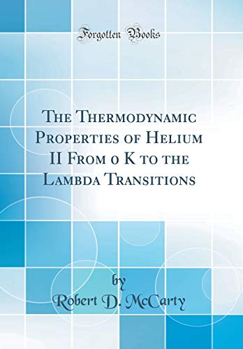 The Thermodynamic Properties of Helium II From 0 K to the Lambda Transitions (Classic Reprint)