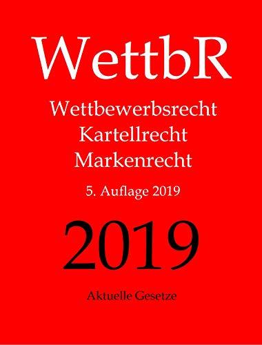 WettbR - Wettbewerbsrecht, Kartellrecht und Markenrecht - Aktuelle Gesetze