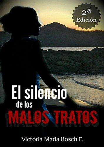 El silencio de los malos tratos (Spanish Edition)