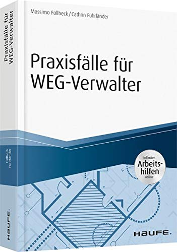 Praxisfälle für WEG-Verwalter - inkl. Arbeitshilfen online (Haufe Fachbuch)