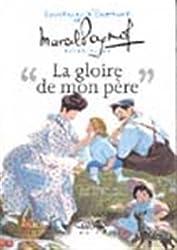 Souvenirs d'enfance, tome 1 : La Gloire de mon père (extraits)