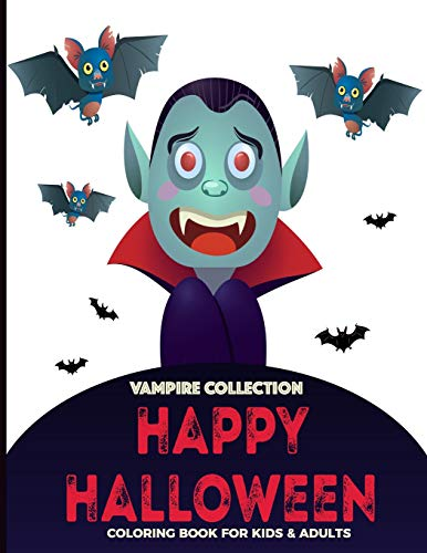 Vampire Collection Coloring Book For Kids & Adults: Fun, Easy and Relaxing Pages; Happy Halloween Color Activities Girls Boys; Relaxation and ... Creativity & Reduce Stress; Color Therapy (De Halloween-fantasien Simples Vampira)
