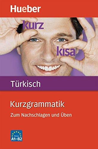 Kurzgrammatik Türkisch: Zum Nachschlagen und Üben / Buch (Gramm-türkisch)