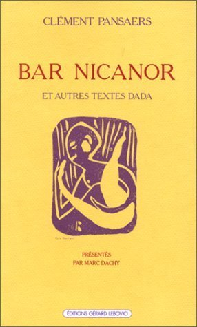 Bar Nicanor & autres textes dada (Champ libre) (French Edition) by Pansaers, Clement (1986) Paperback Pdf - ePub - Audiolivre Telecharger