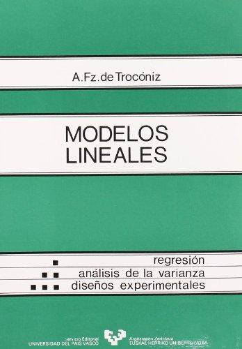 Modelos lineales. Regresión, análisis de la varianza y diseños experimentales por Antonio Fernández de Trocóniz